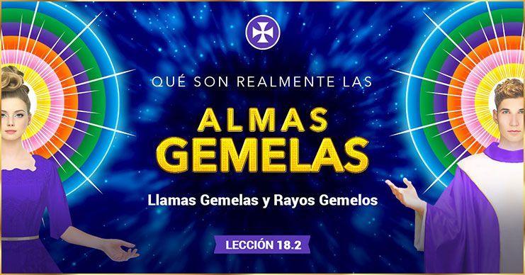 Almas Gemelas, Llamas Gemelas, Rayos Gemelos - Lección 18.2