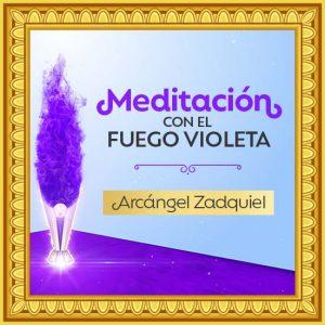 Poderosa meditación con el Fuego Violeta y el Arcángel Zadquiel