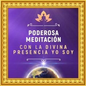 Poderosa Meditación con la Presencia YO SOY