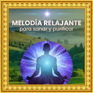 Música Relajante Curativa y Purificadora para Meditar y Respirar