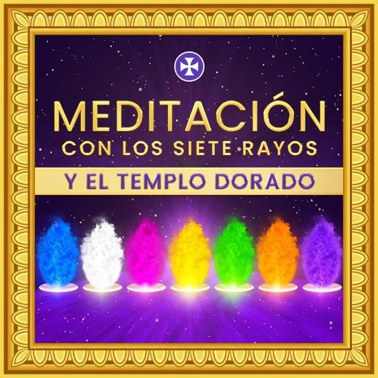 Poderosa Meditación con los Siete Rayos y el Templo Dorado