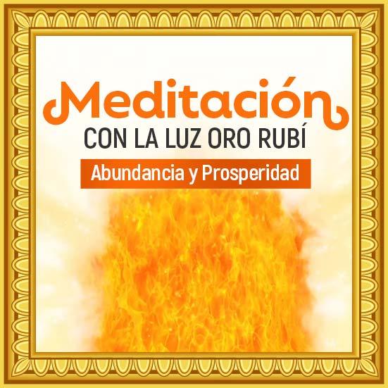 Meditación de abundancia con la luz Oro Rubí