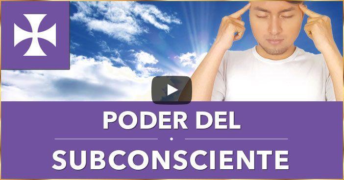 El increíble poder de la mente subcosciente - Yo Soy Espiritual