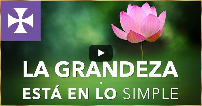 LA GRANDEZA está en lo simple | PENSAMIENTO POSITIVO 3 | Yo Soy Espiritual