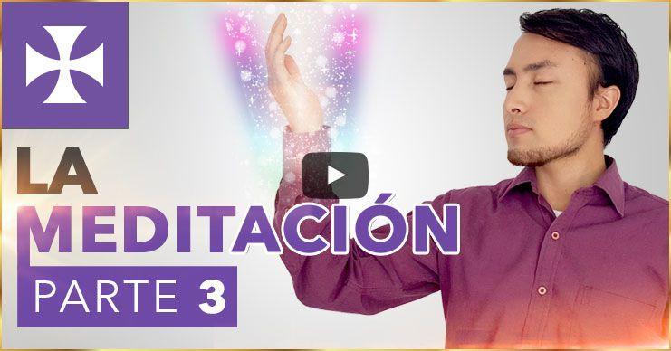 LA MEDITACIÓN - Toma de Energía y Protección - Lección 13 Parte 3