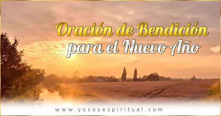 Oración de Bendición para el Nuevo Año | Yo Soy Espiritual