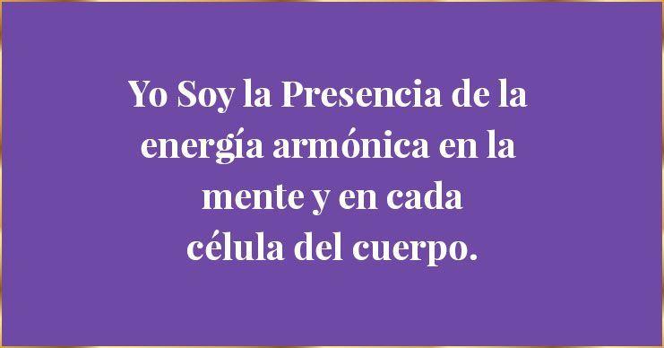 Decreto: YO SOY LA PRESENCIA DE LA ENERGÍA ARMÓNICA