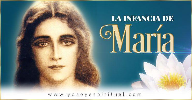 La infancia de la Amada María | Arcángel Gabriel