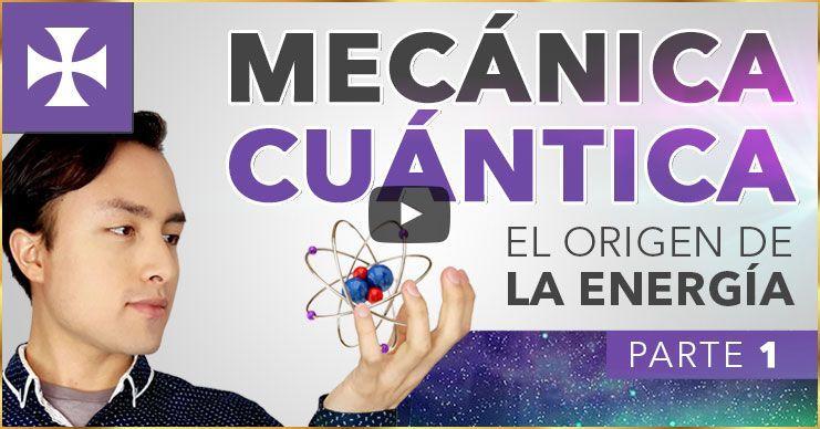 MECÁNICA CUÁNTICA - El Origen de la Energía | Yo Soy Espiritual