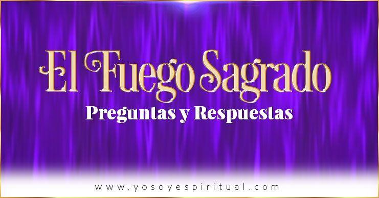 Photo of EL FUEGO SAGRADO – Preguntas y Repuestas | Kuthumi