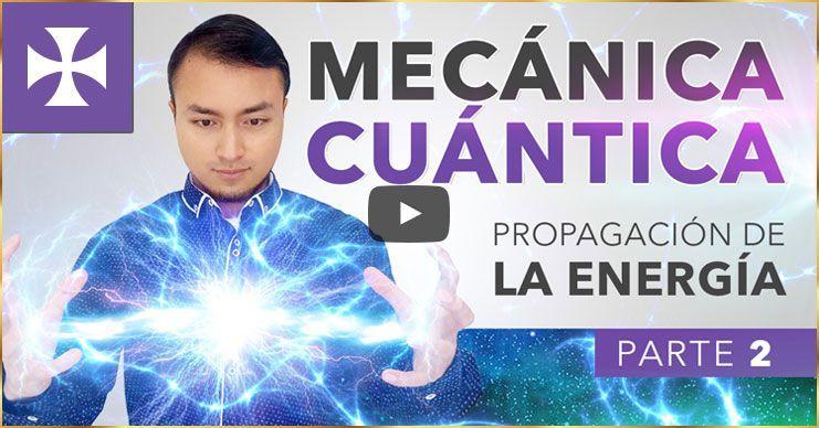 Photo of MECÁNICA CUÁNTICA – Propagación de la Energía | Yo Soy Espiritual