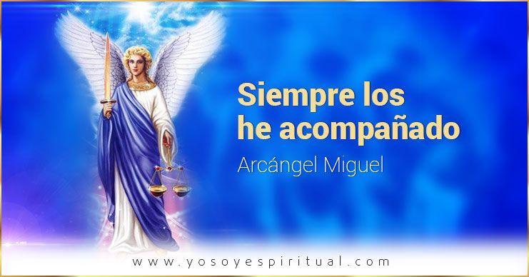 Siempre los he acompañado con mi luz | Arcángel Miguel