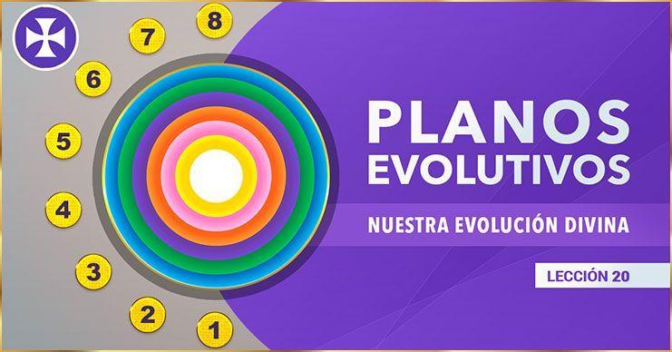 Planos Evolutivos - Evolución Divina | Lección 20