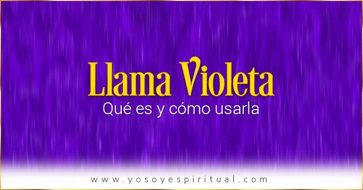 La llama violeta del perdón y la misericordia - Cómo usarla