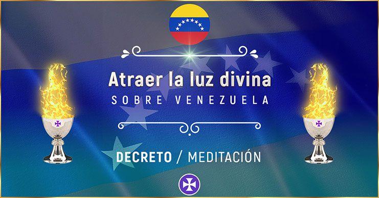 Decreto para atraer la luz divina sobre Venezuela