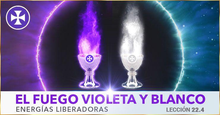El fuego Violeta y Blanco - energías liberadoras - Lección 22.4 - Yo Soy Espiritual