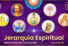 Jerarquía Espiritual - Maestros de luz divina - Lección 23