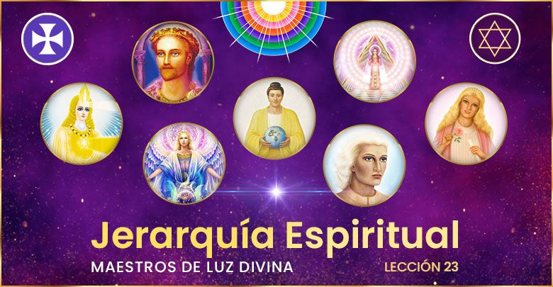 Photo of Jerarquía Espiritual – Maestros de luz divina – Lección 23