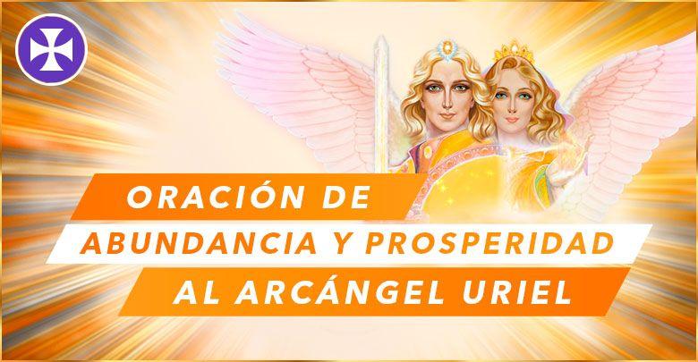 Photo of Oración de Abundancia y Prosperidad al Arcángel Uriel | Decreto