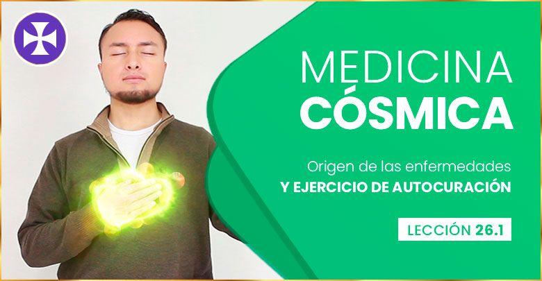 MEDICINA CÓSMICA – Origen de las enfermedades y AUTOCURACIÓN