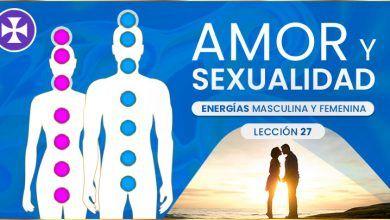 Photo of Amor y sexualidad – energías masculina y femenina – Lección 27