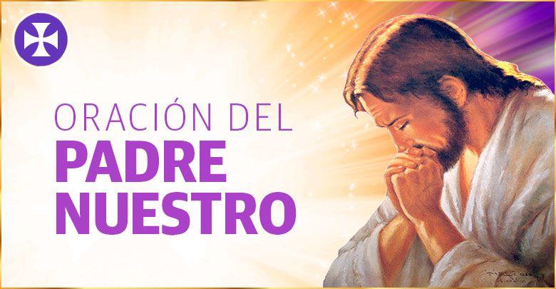ORACIÓN DEL PADRE NUESTRO | Yo Soy Espiritual