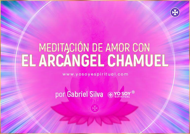 Meditación de Amor con el Chamuel - Rayo Rosa - Yo Soy Espiritual