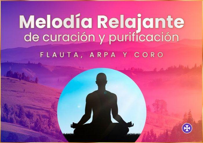 Melodía Relajante de curación y purificación