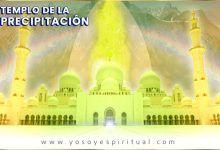 Photo of Apertura del templo de la precipitación | 15 Junio a 14 de Julio de 2019