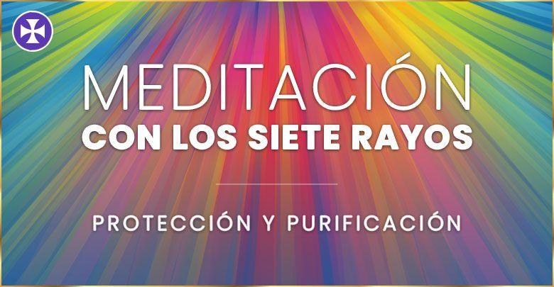 Photo of Meditación con los Siete Rayos | Protección y Purificación