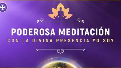 Photo of Poderosa meditación guiada con la Divina Presencia YO SOY