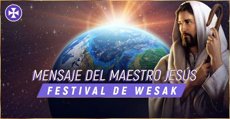 Photo of Mensaje del Maestro Jesús | FESTIVAL DE WESAK
