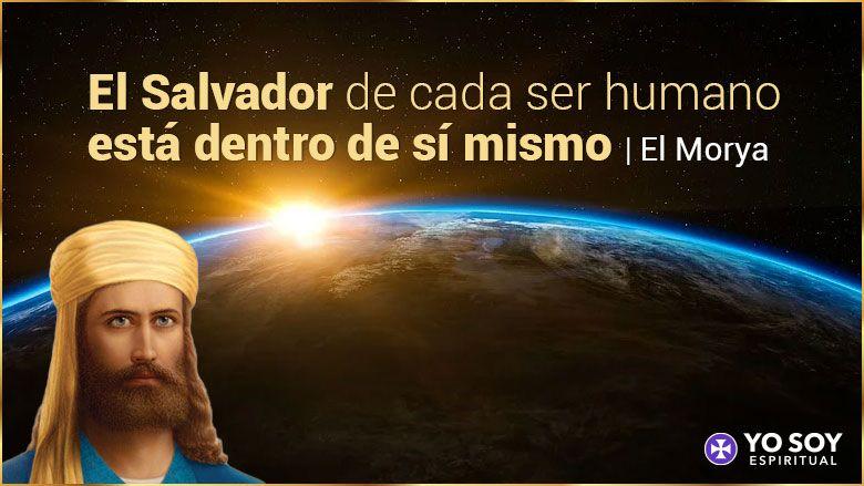 El Salvador de cada ser humano está dentro de sí mismo