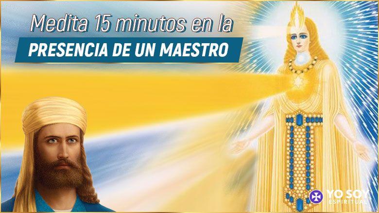 Medita 15 minutos en la presencia de un maestro | El Morya
