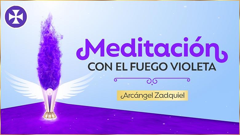 Meditación con el Fuego Violeta y el Arcángel Zadquiel