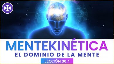 Mentekinética | El dominio de la mente - Lección 30.1