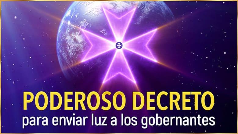 Poderoso decreto para enviar luz a los gobernantes, dirigentes y líderes de la humanidad